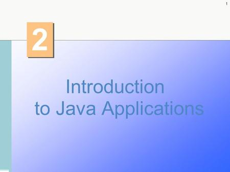 1 2 2 Introduction to Java Applications. 2 2.1 Introduction Java application programming –Display messages –Obtain information from the user –Arithmetic.