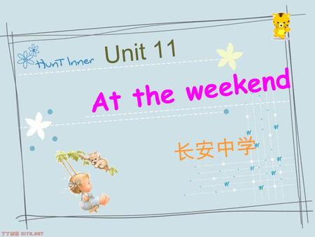 Unit 11 At the weekend 长安中学. get up late do one's homework.