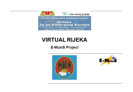 VIRTUAL RIJEKA E-MuniS Project. VIRTUAL RIJEKA: STRATEGIC DEVELOPMENT PLAN E-MuniS Project: Electronic Municipal Information Services VIRTUAL RIJEKA: