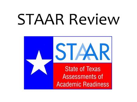 STAAR Review. Usually topic, main idea and details are pertaining to non-fiction Topic – Broad subject of a text Main Idea – What the passage is mainly.