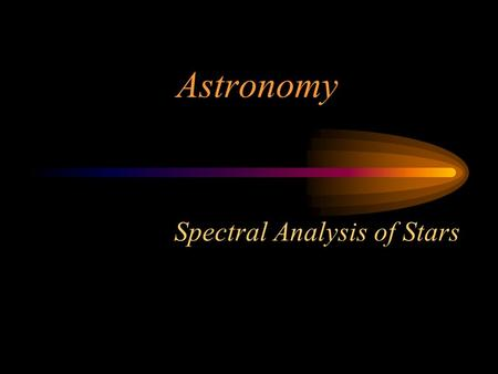 Spectral Analysis of Stars Astronomy. Energy Through Space Energy is transmitted through space as electromagnetic waves. The movement of these waves through.