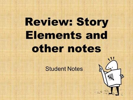 Review: Story Elements and other notes