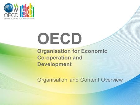 OECD Organisation for Economic Co-operation and Development Organisation and Content Overview.