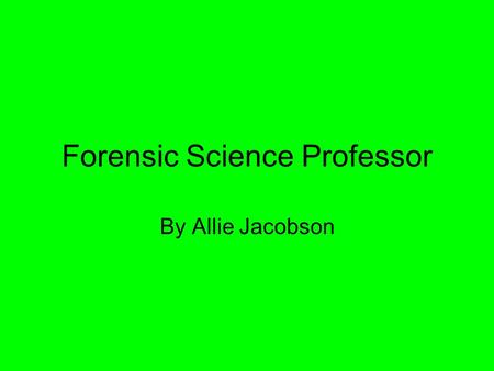 Forensic Science Professor