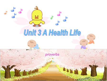 策划:《学生双语报》 1 proverbs 策划:《学生双语报》 2 * An apple a day keeps the doctor away. *Early to bed and early to rise, makes a man healthy, wealthy and wise. *A.