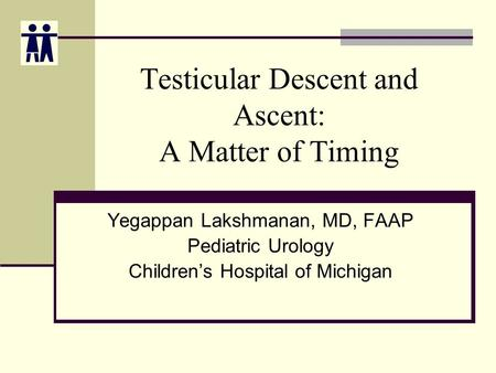 Testicular Descent and Ascent: A Matter of Timing
