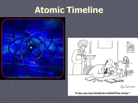 Atomic Timeline 650 BC - Greek Philosophers Earth Water Fire Wind.