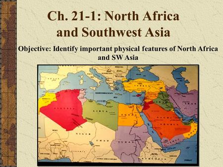 North Africa, Southwest Asia, and Central Asia Physical Geography Mr ...