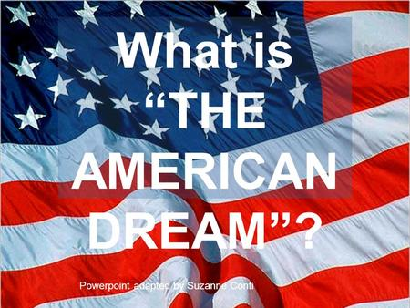 "What is ""THE AMERICAN DREAM""?"