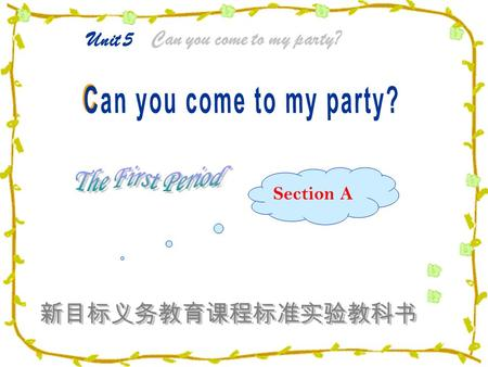 Section A Unit 5 Can you come to my party? What are you doing for vacation / this weekend? I'm playing soccer. I'm going to the movies. I'm visiting.