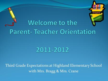 Welcome to the Parent- Teacher Orientation