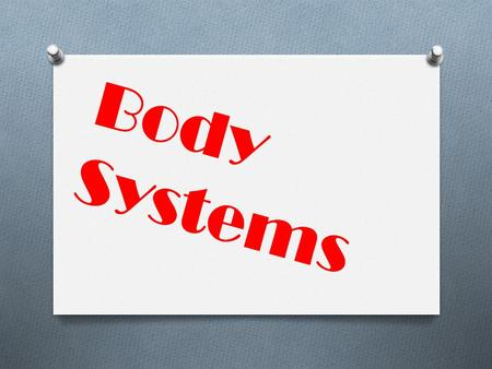 Body Systems.