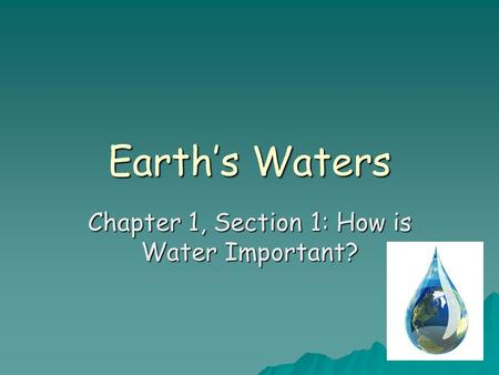 Chapter 1, Section 1: How is Water Important?