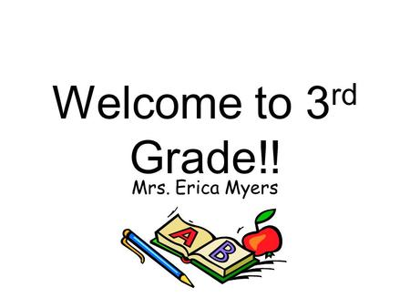 Welcome to 3 rd Grade!! Mrs. Erica Myers. My Family.