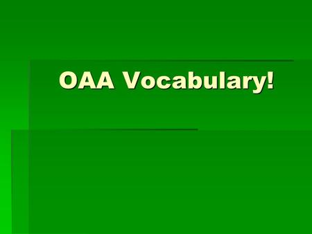 OAA Vocabulary!. Warm-Up 24, 3-19-12  Theme: A topic of discussion or writing; It may be stated or implied. Also, it should be expressed in sentence.