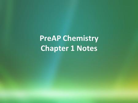 PreAP Chemistry Chapter 1 Notes. Scientific Method.