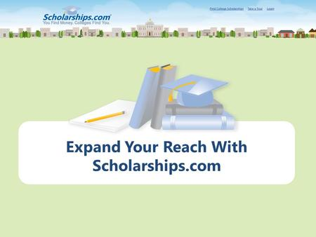 Expand Your Reach With Scholarships.com. Why Scholarships.com? As a leading scholarship search service and financial aid information resource, Scholarships.com.