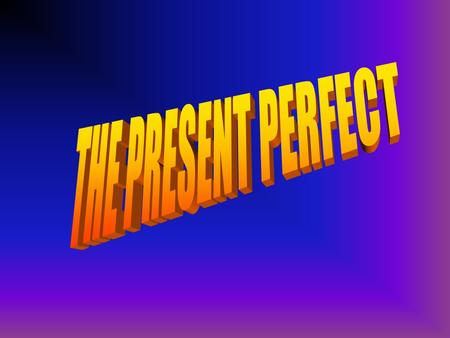 FORM OF THE PRESENT PERFECT THE PRESENT PERFECT USES THE AUXILIARY HAVE AND THE PAST PARTICIPLE  I HAVE FINISHED MY WORK  SHE HAS BEEN TO CHINA. 