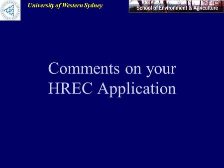 University of Western Sydney Comments on your HREC Application.