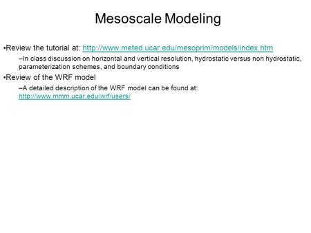 Mesoscale Modeling Review the tutorial at:  –In class.