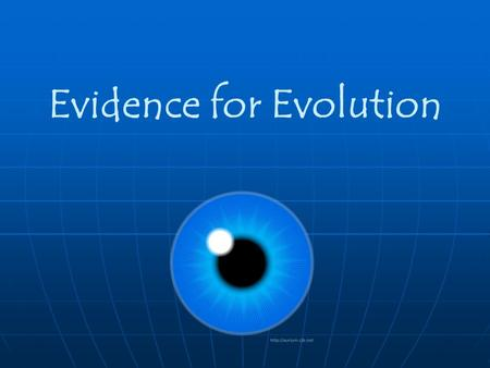 Evidence for Evolution Evidence Supporting Evolution Fossil record Fossil record shows change over timeshows change over time Anatomical record Anatomical.
