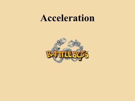 Acceleration. The concepts of this lesson will allow you to: Explain the terms that are associated with motion and acceleration. Analyze acceleration.