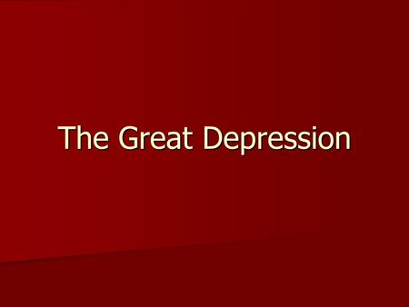 The Great Depression. What caused it? Great Stock Market crash of 1929 Great Stock Market crash of 1929 On Black Tuesday, October 29 th after panic.