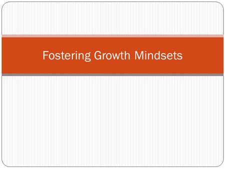 Fostering Growth Mindsets