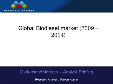 Global Biodiesel market (2009 – 2014)