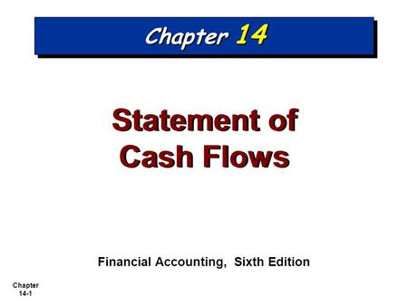 Statement of Cash Flows Financial Accounting, Sixth Edition