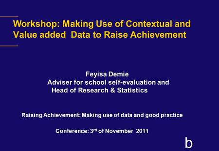 Feyisa Demie Adviser for school self-evaluation and