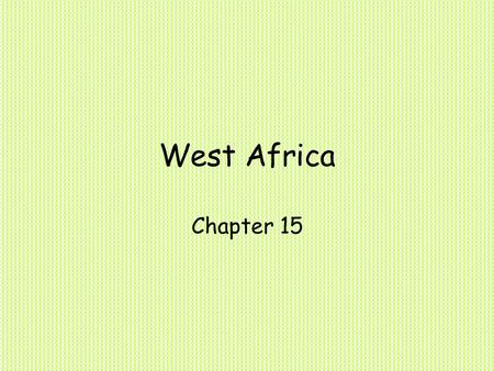 West Africa Chapter 15. Lesson 1 Guiding Question How have historical events affected the culture of Nigeria?