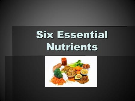 Six Essential Nutrients