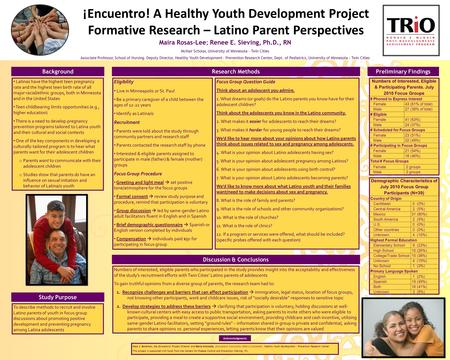 ¡Encuentro! A Healthy Youth Development Project Formative Research – Latino Parent Perspectives Maira Rosas-Lee; Renee E. Sieving, Ph.D., RN McNair Scholar,