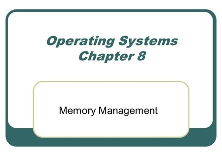 Operating Systems Chapter 8