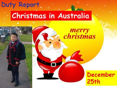 Duty Report Christmas in Australia December 25th.