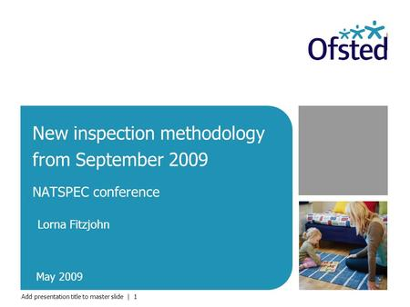 Add presentation title to master slide | 1 New inspection methodology from September 2009 NATSPEC conference Lorna Fitzjohn May 2009.