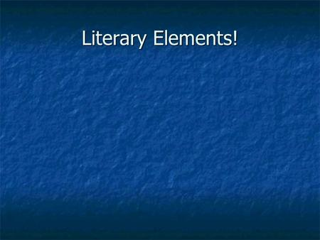 Literary Elements! Fiction Stories that come from a writer's imagination are called fiction. Stories that come from a writer's imagination are called.