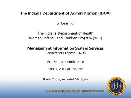 The Indiana Department of Administration (IDOA) on behalf of The Indiana Department of Health Women, Infants, and Children Program (WIC) Management Information.
