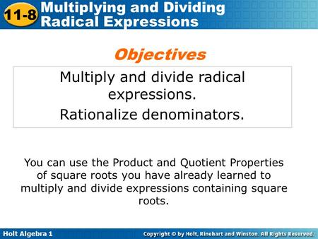 Objectives Multiply and divide radical expressions.