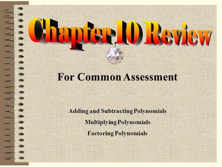 For Common Assessment Chapter 10 Review