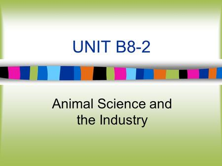 UNIT B8-2 Animal Science and the Industry. Lesson 2 Consumer Preferences.
