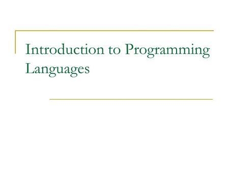 Introduction to Programming Languages. Problem Solving in Programming.