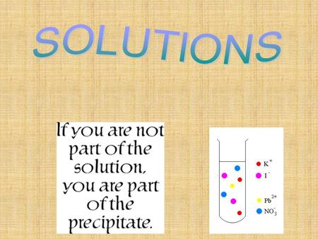 Solutions pg 453 n Solution - n Solution - homogeneous mixture of pure substances. Solvent Solvent – Medium used to dissolve, present in greater amounts.