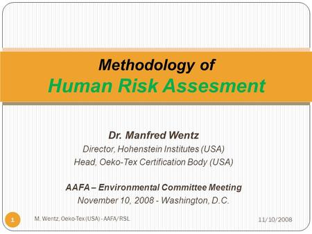 Dr. Manfred Wentz Director, Hohenstein Institutes (USA) Head, Oeko-Tex Certification Body (USA) AAFA – Environmental Committee Meeting November 10, 2008.
