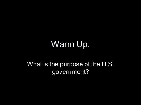 What is the purpose of the U.S. government?