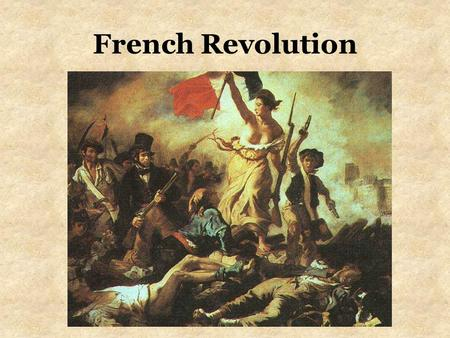 French Revolution. 3 Social Groups The French political system was made up of 3 estates – social classes. 1.First Estate – The Roman Catholic Church 2.Second.