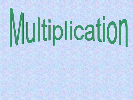 Multiplication is the process of adding equal sets together. 22+2+= 6 We added 2 three times.