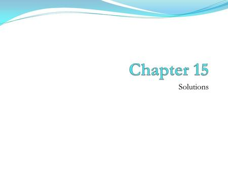 Chapter 15 Solutions.