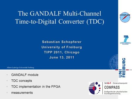 The GANDALF Multi-Channel Time-to-Digital Converter (TDC)  GANDALF module  TDC concepts  TDC implementation in the FPGA  measurements.